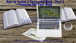 Blog Planning – How to create a successful Blog – Part 2