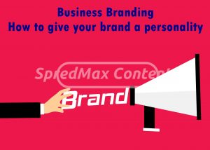 Business Branding – How to give your brand a personality