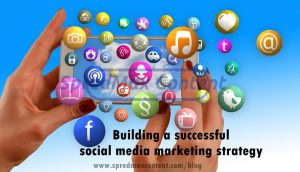 Building a successful social media marketing strategy