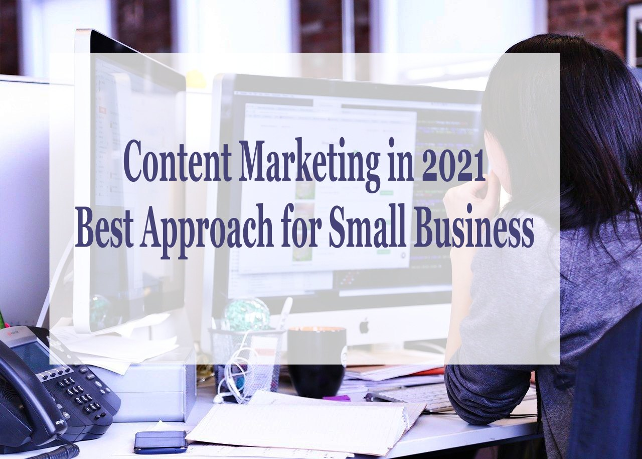 Content Marketing in 2021 – Best Strategy for Small Business